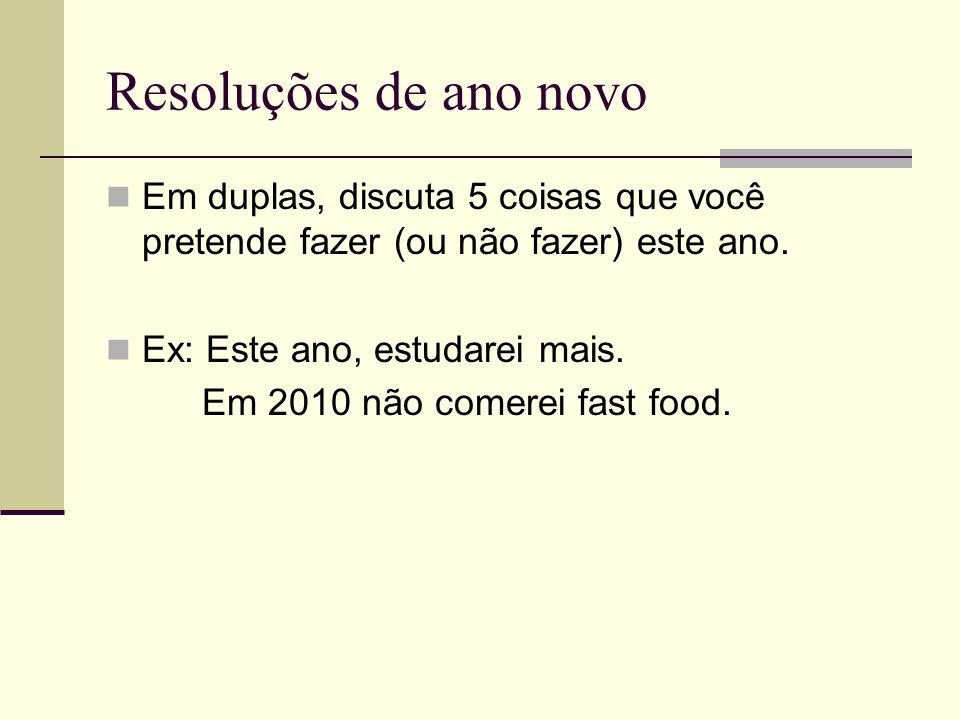 O futuro do subjuntivo Sempre que eu puder, seguirei as resoluções de fim de ano.