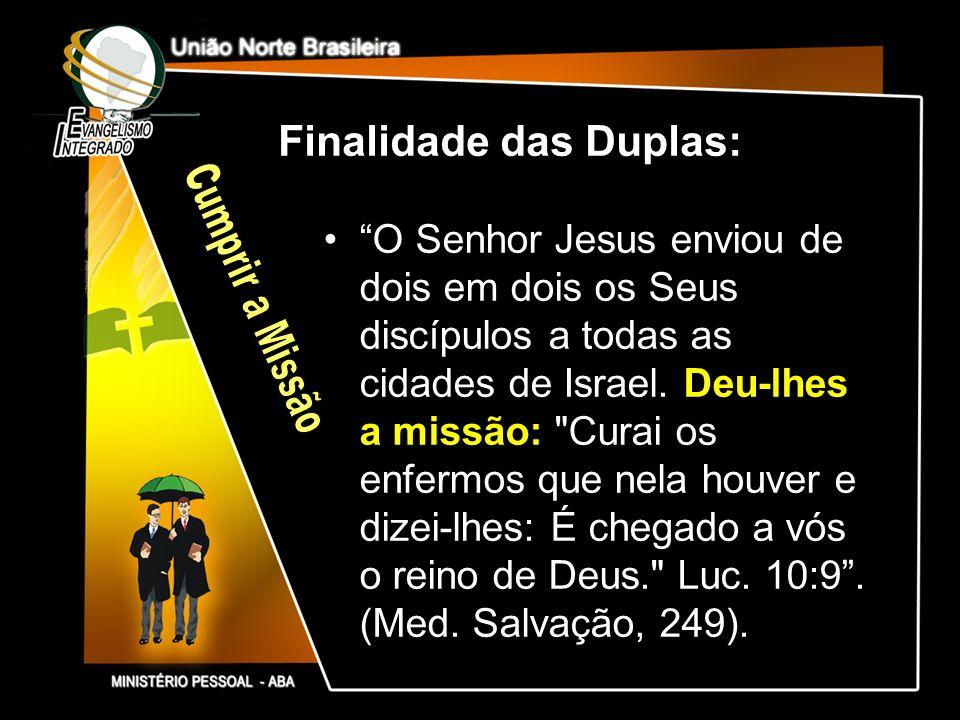 O Senhor Jesus enviou de dois em dois os Seus discípulos a todas as cidades de Israel. Deu-lhes a missão:
