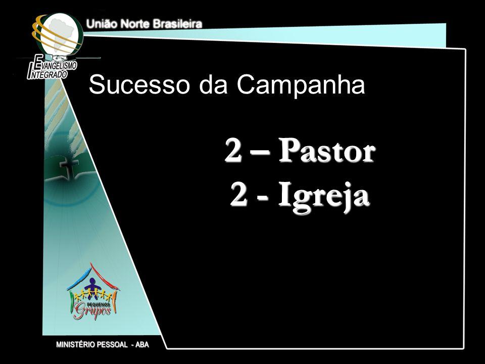 Sucesso da Campanha 2 – Pastor 2 - Igreja