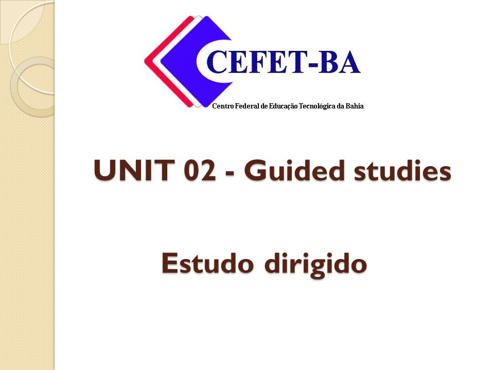 UNIT 02 - Guided studies Estudo dirigido