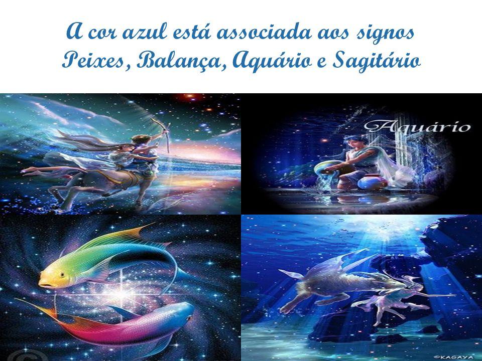 A cor azul está associada aos signos Peixes, Balança, Aquário e Sagitário