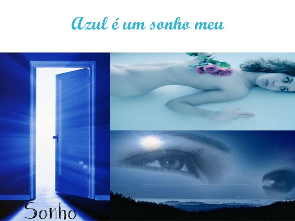 Azul é um sonho meu