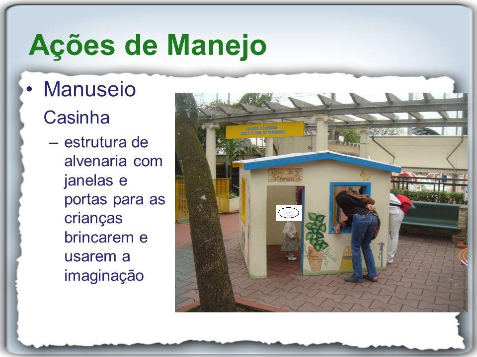 Manuseio Casinha –estrutura de alvenaria com janelas e portas para as crianças brincarem e usarem a imaginação Ações de Manejo