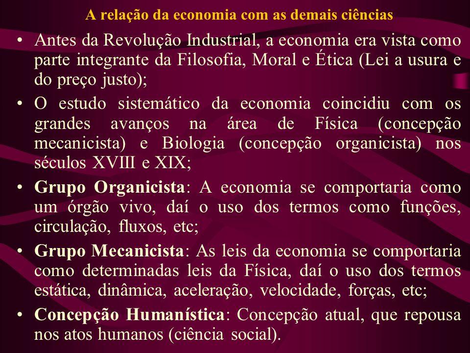 A relação da economia com as demais ciências Antes da Revolução Industrial, a economia era vista como parte integrante da Filosofia, Moral e Ética (Le