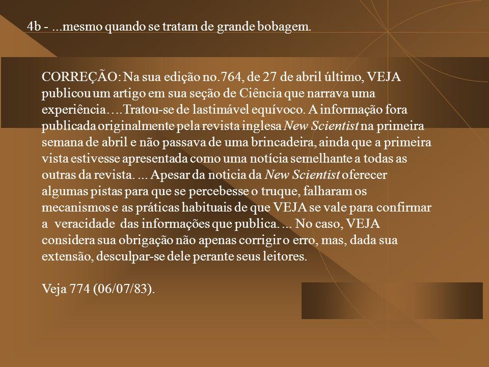 CORREÇÃO: Na sua edição no.764, de 27 de abril último, VEJA publicou um artigo em sua seção de Ciência que narrava uma experiência….Tratou-se de lasti