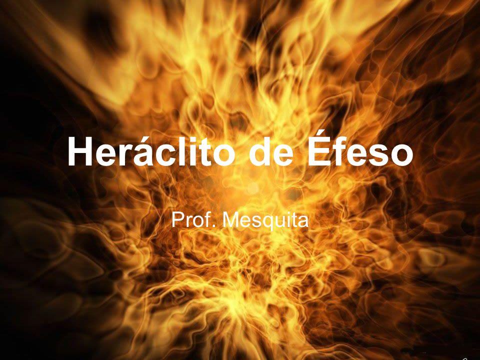 Origem do Cosmos: FOGO O fogo é um elemento natural que gera transformações nos seres, nesse sentido, o fogo está presente em todo o cosmos pois tudo está em constante transformação.