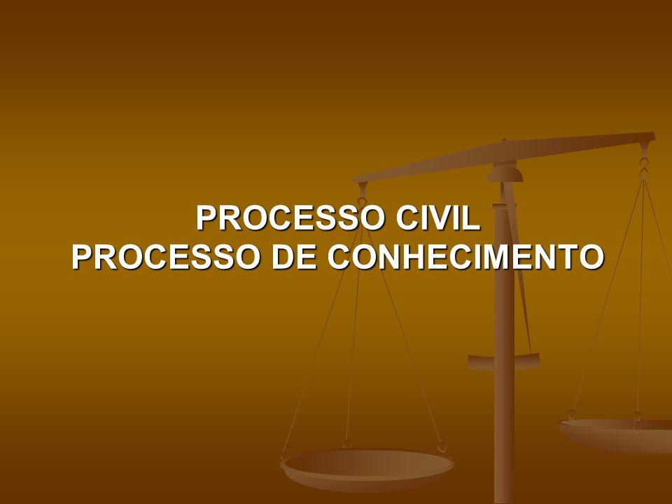 PROCESSO CIVIL PROCESSO DE CONHECIMENTO PROCESSO CIVIL PROCESSO DE CONHECIMENTO