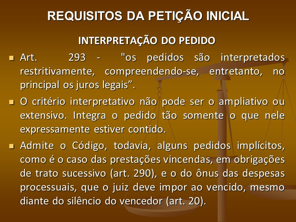 REQUISITOS DA PETIÇÃO INICIAL INTERPRETAÇÃO DO PEDIDO Art. 293 -