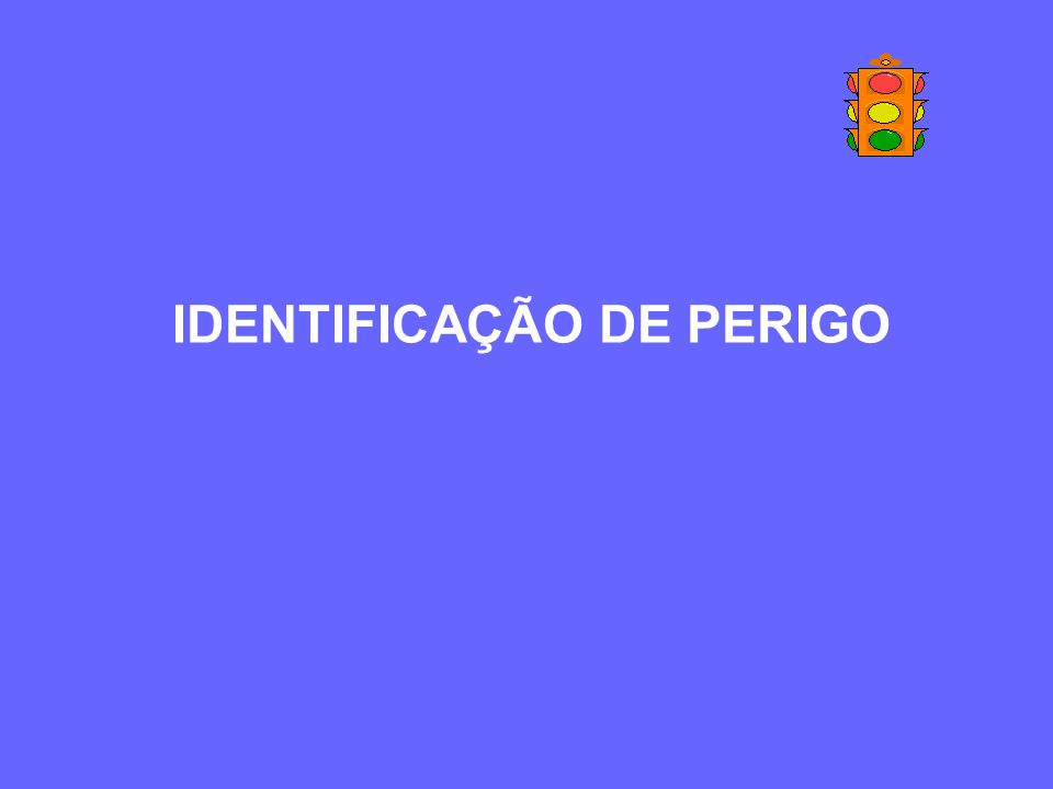 1 - Identificação de Perigo 2 - Caracterização de Risco 3 – Gerenciamento de Risco