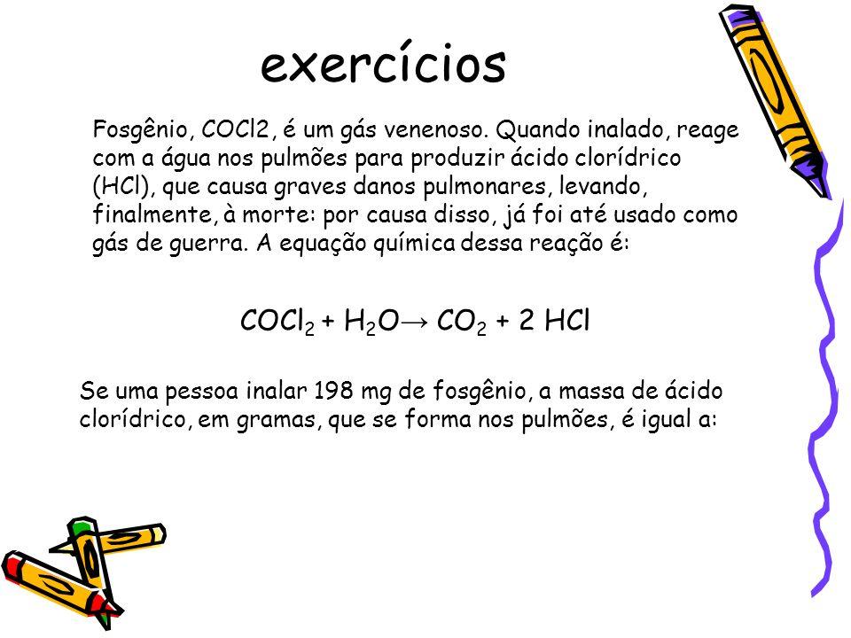 exercícios Fosgênio, COCl2, é um gás venenoso.