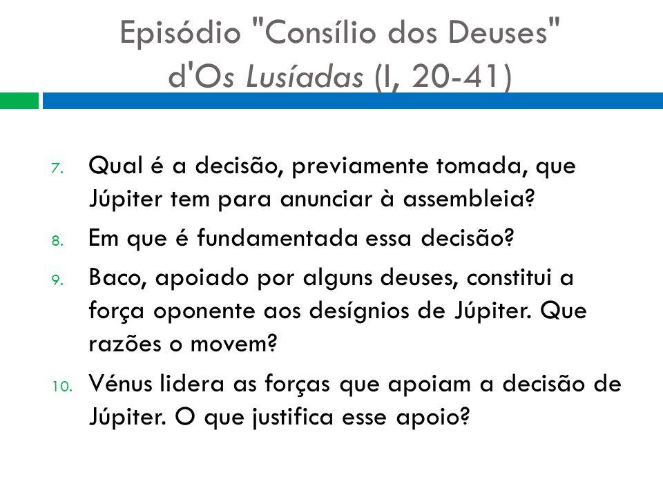 Episódio Consílio dos Deuses d Os Lusíadas (I, 20-41) 11.