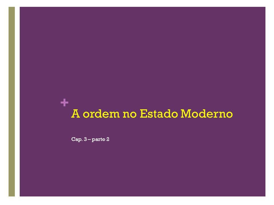 + A ordem no Estado Moderno Cap. 3 – parte 2