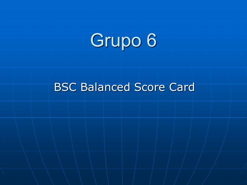 Grupo 6 BSC Balanced Score Card