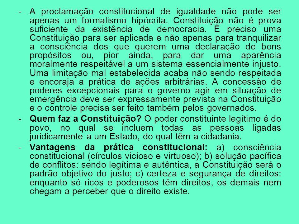 -A proclamação constitucional de igualdade não pode ser apenas um formalismo hipócrita. Constituição não é prova suficiente da existência de democraci