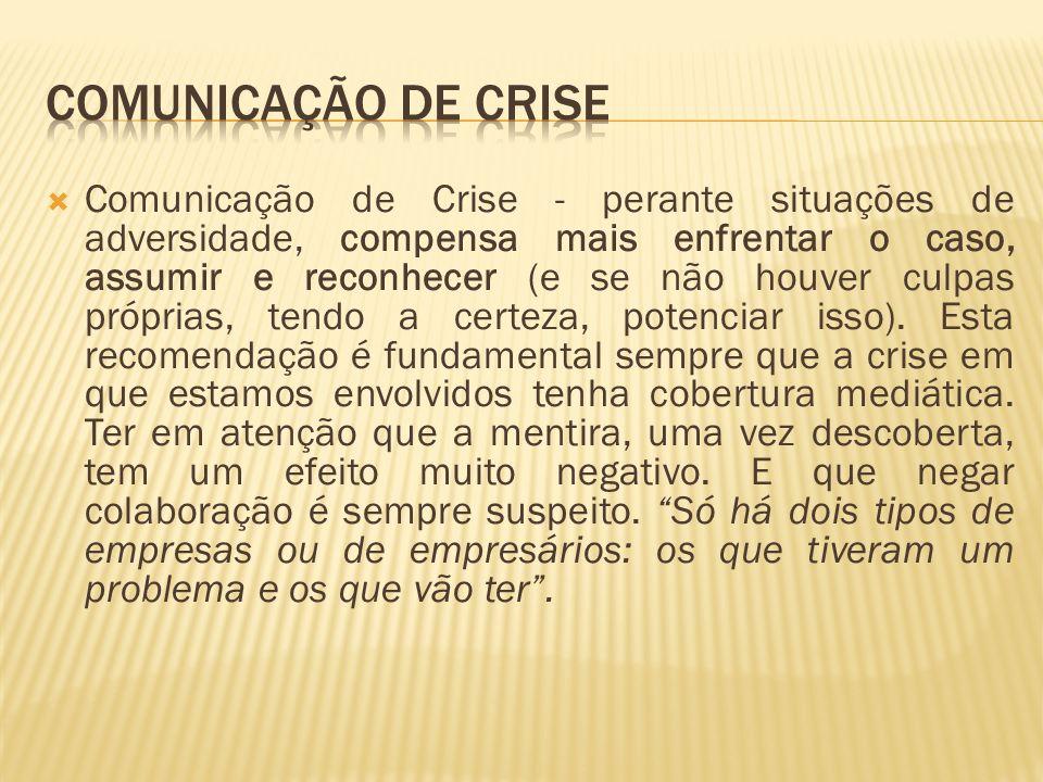 Comunicação de Crise - perante situações de adversidade, compensa mais enfrentar o caso, assumir e reconhecer (e se não houver culpas próprias, tendo