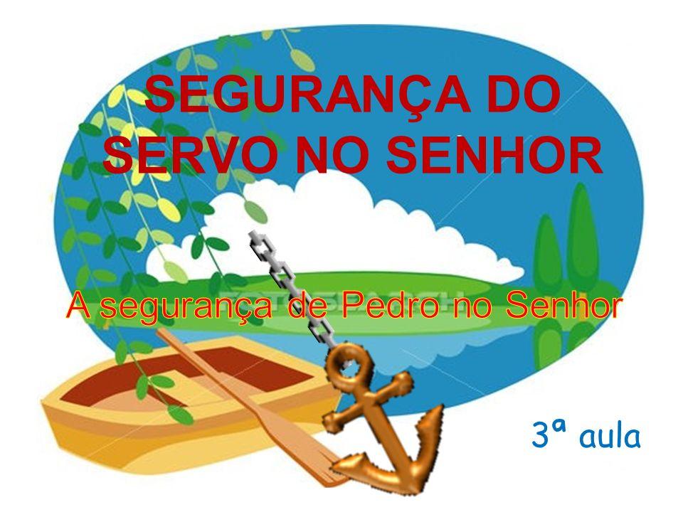 SEGURANÇA DO SERVO NO SENHOR 3ª aula