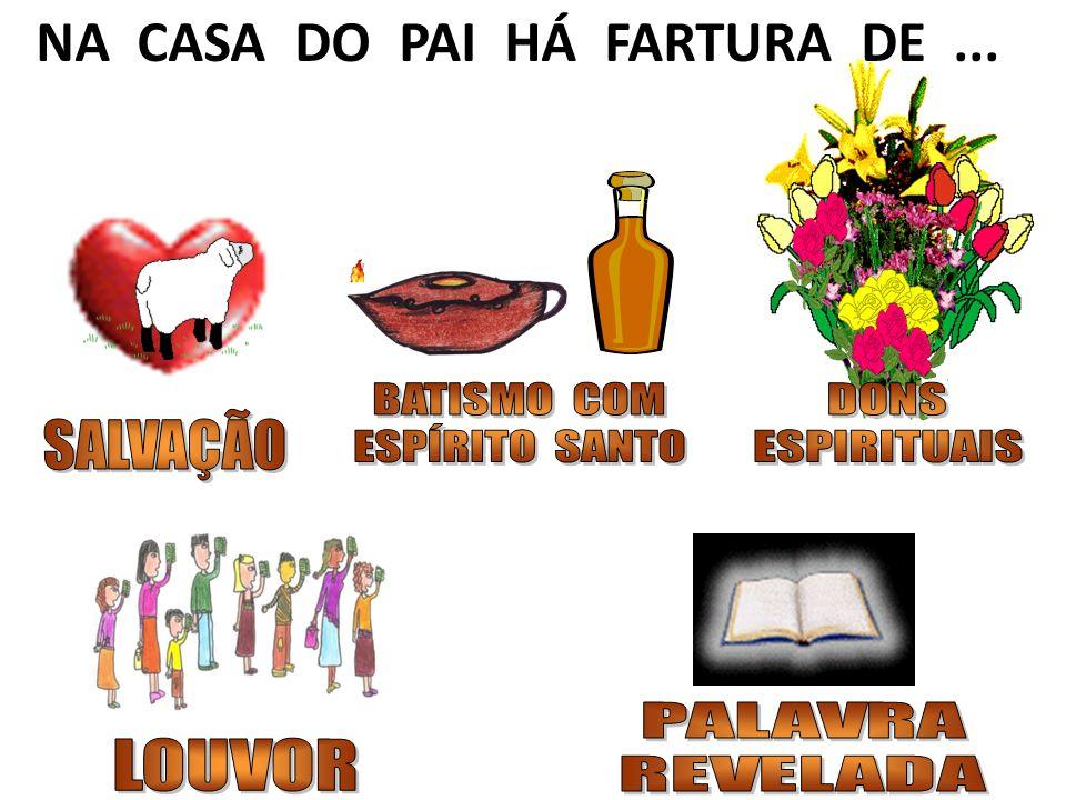NA CASA DO PAI HÁ FARTURA DE...