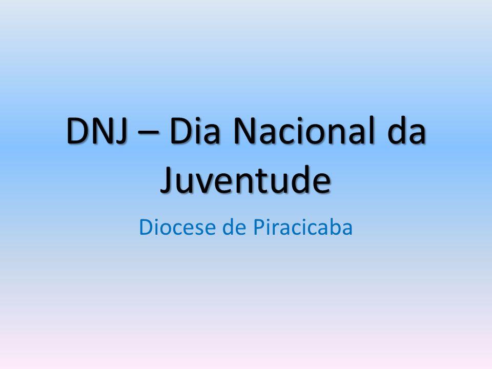 DNJ – Dia Nacional da Juventude Diocese de Piracicaba