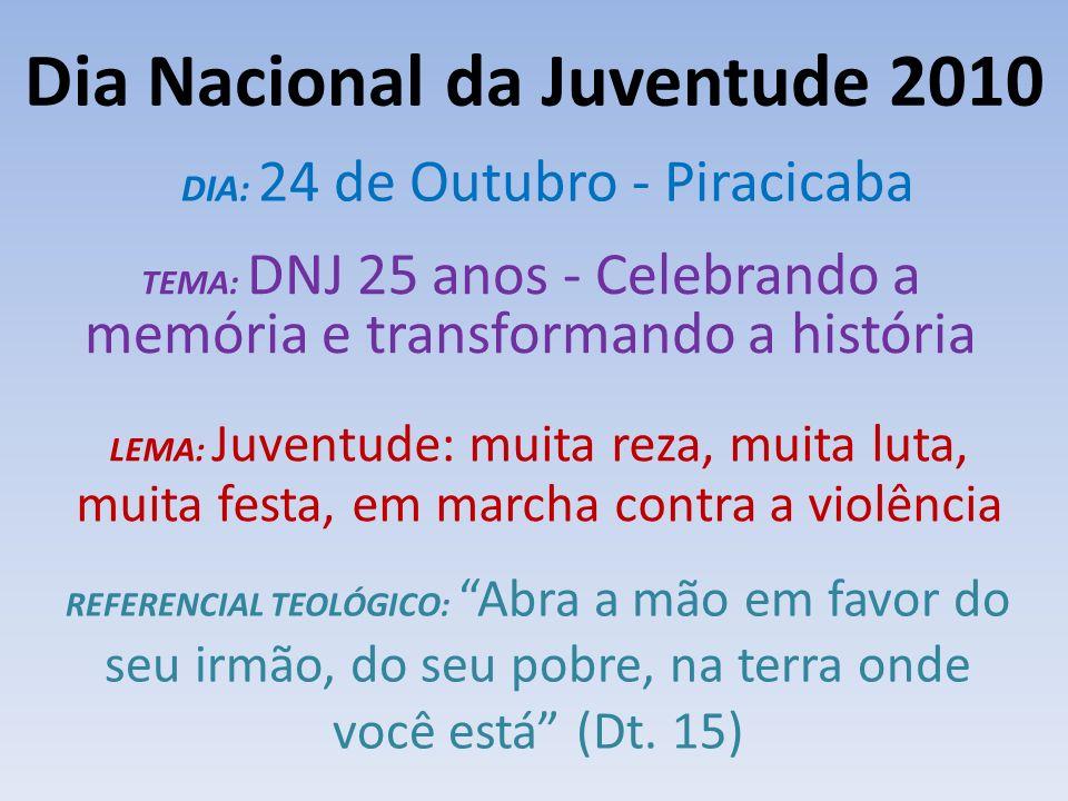 Dia Nacional da Juventude 2010 O Dia Nacional da Juventude 2010 será tempo de dar graças pelos 25 anos, fazendo memória do tempo passado e projetando passos e sonhos para o futuro.