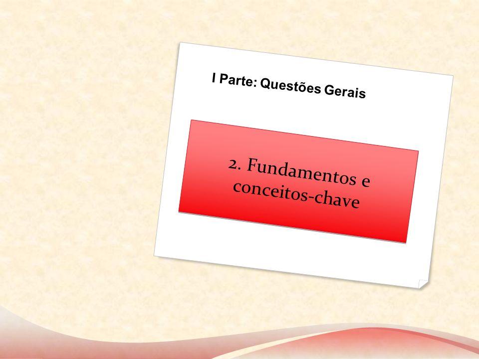 2. Fundamentos e conceitos- chave I Parte: Questões Gerais