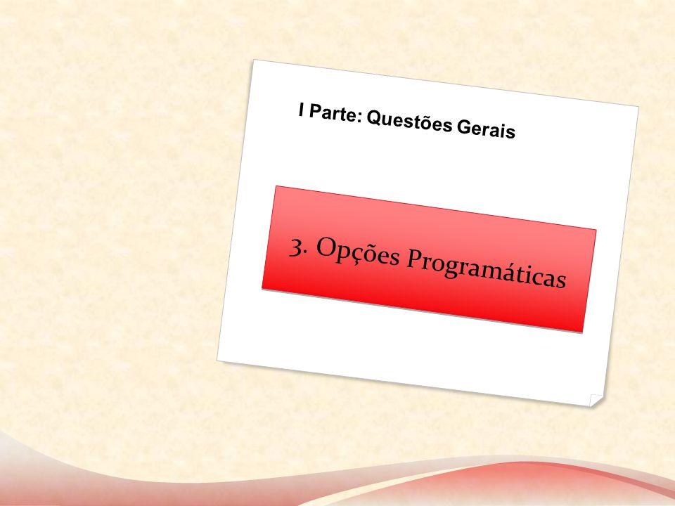 3. Opções Programáticas I Parte: Questões Gerais