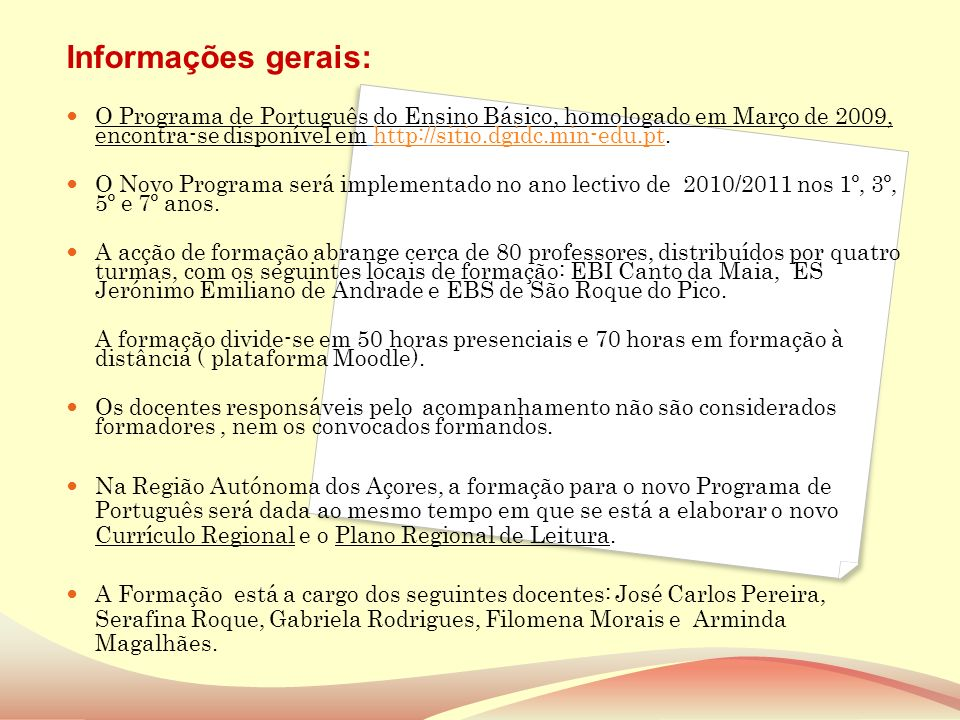 O Programa de Português do Ensino Básico, homologado em Março de 2009, encontra-se disponível em http://sitio.dgidc.min-edu.pt.http://sitio.dgidc.min-