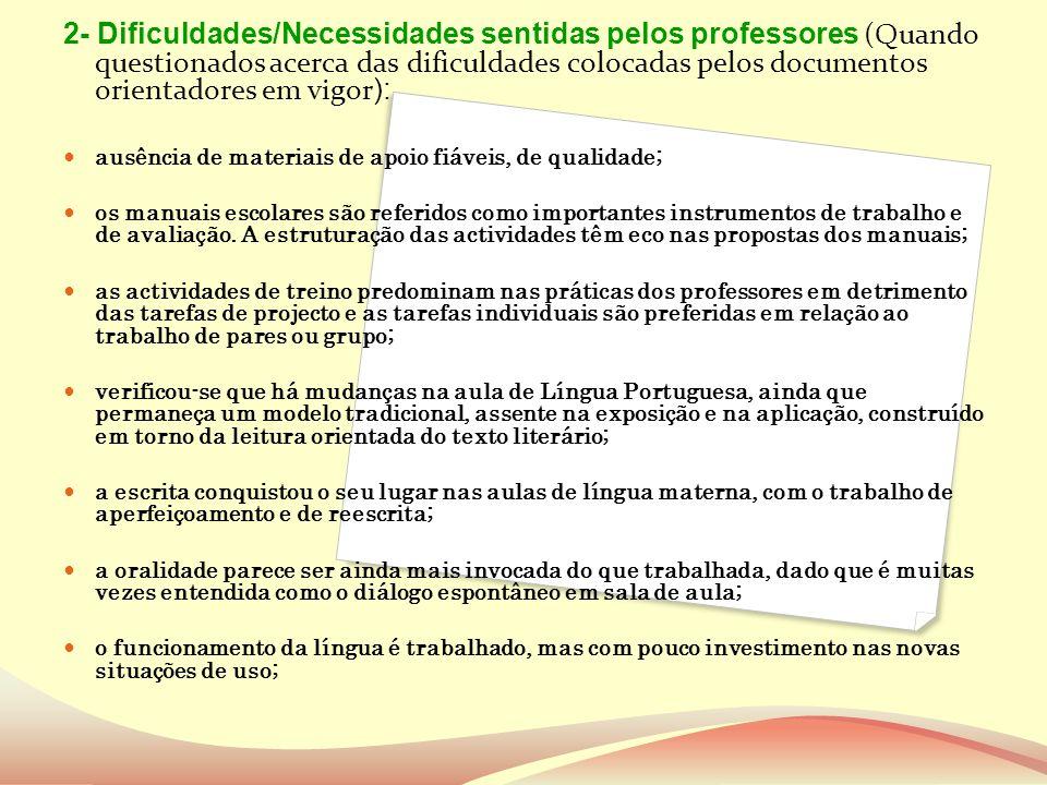 2- Dificuldades/Necessidades sentidas pelos professores (Quando questionados acerca das dificuldades colocadas pelos documentos orientadores em vigor