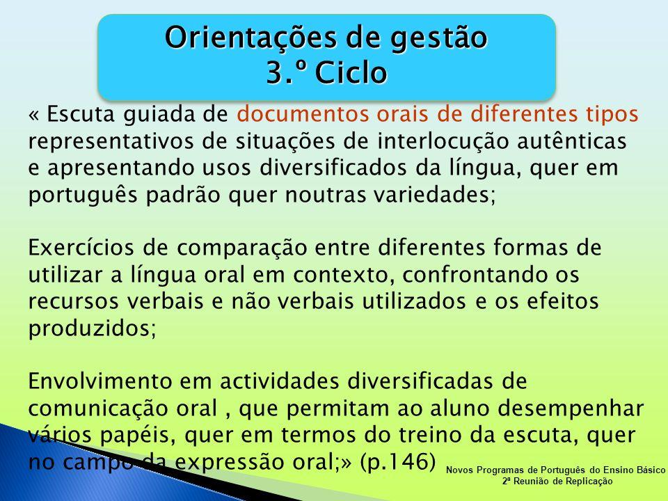 Orientações de gestão 3.º Ciclo Orientações de gestão 3.º Ciclo « Escuta guiada de documentos orais de diferentes tipos representativos de situações d