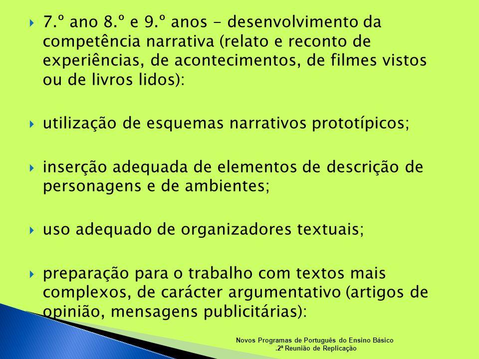 Novos Programas de Português do Ensino Básico.2ª Reunião de Replicação 7.º ano 8.º e 9.º anos - desenvolvimento da competência narrativa (relato e rec
