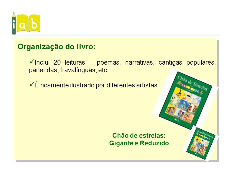 Organização do livro: Inclui 20 leituras – poemas, narrativas, cantigas populares, parlendas, travalínguas, etc. É ricamente ilustrado por diferentes