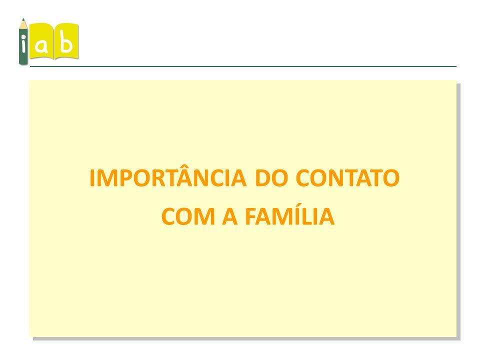 IMPORTÂNCIA DO CONTATO COM A FAMÍLIA
