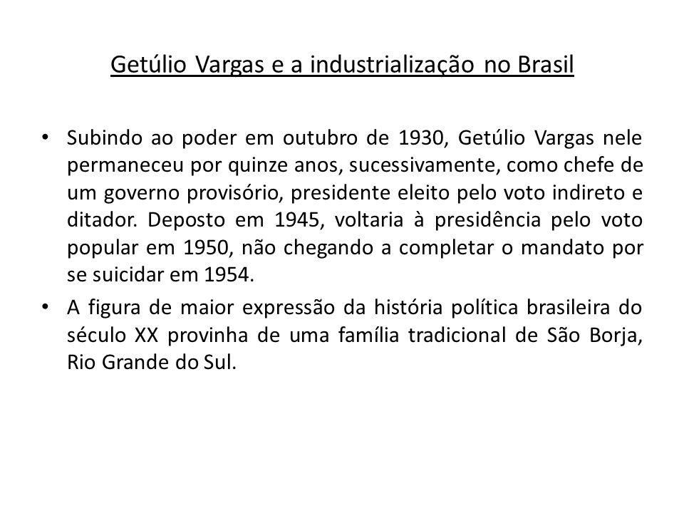 Subindo ao poder em outubro de 1930, Getúlio Vargas nele permaneceu por quinze anos, sucessivamente, como chefe de um governo provisório, presidente e