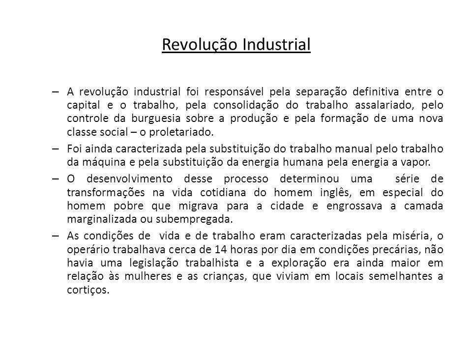 Revolução Social A Revolução Industrial concentrou os trabalhadores em fábricas.