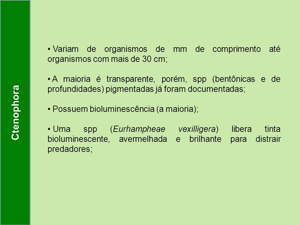 Diferenças entre Ctenoforos e Cnidarios: Organismos triploblásticos; Simetria birradial; Não possuem Cnidas; (ressalva) Se locomovem através de cílios; Se locomovem com a boca voltada para frente.
