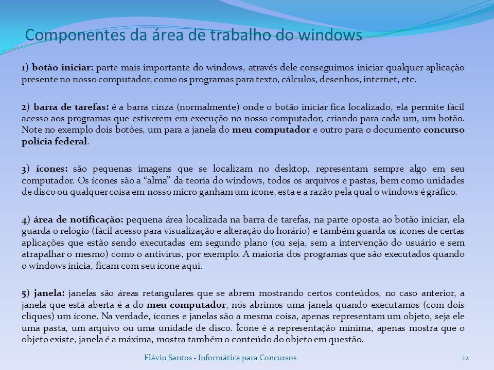 1) botão iniciar: parte mais importante do windows, através dele conseguimos iniciar qualquer aplicação presente no nosso computador, como os programa