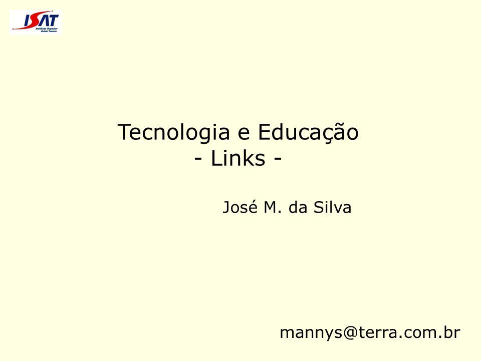Sugestões Hot Potatoes [http://www.halfbakedsoftware.com/] Quia [http://www.quia.com/] Scavenger Hunt (caça ao tesouro) Webquests (pesquisa orientada) Sites http://comousar.110mb.com/ [Simone da Costa Lima] Quadrinhos MakeBeliefsComix [ http://www.makebeliefscomix.com/ ]
