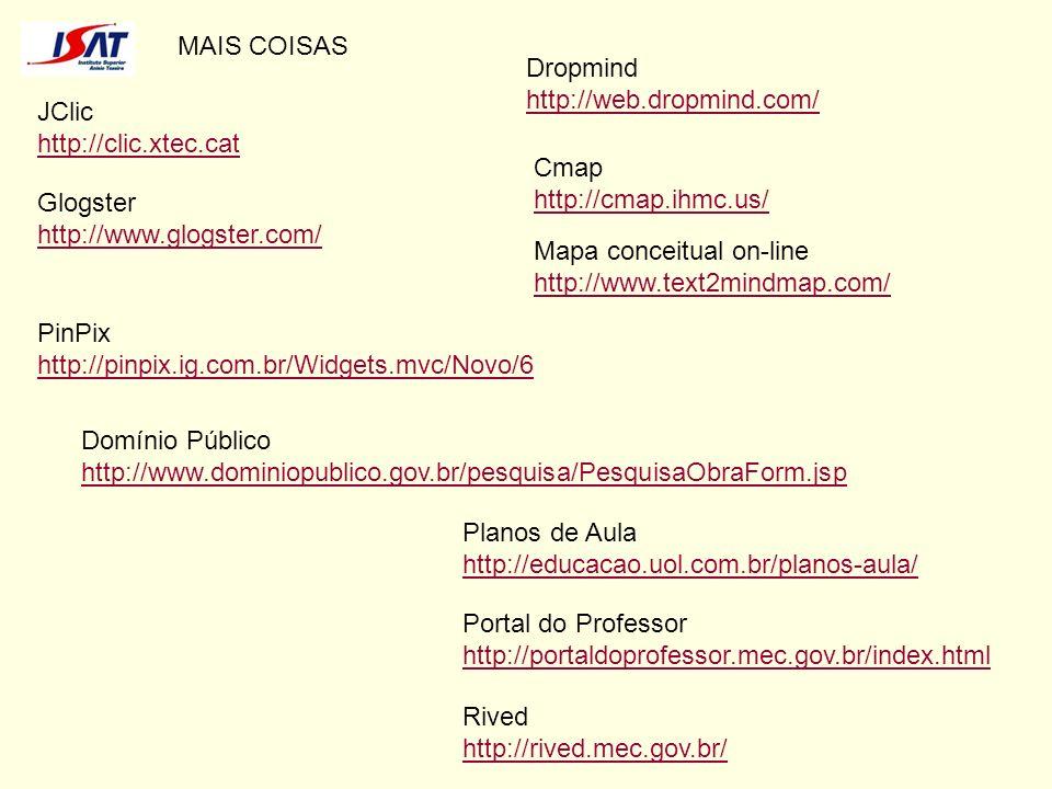 MAIS COISAS DICAS GOOGLE XXX +YYY -ZZZ site:www.yyy.zz define:palavra filetype:.extensão [com espaço] filetype:extensão [sem espaço] ~palavra [ex.: educador / ~educador] Conversão de moeda – ex.: 10 reais em dólares Conversão de moeda – ex.: 10 dólares em reais calculadora – + - * / (()) 3*2 3*2+5 ((3*2)+(5-1))/2 Google Docs http://docs.google.com [1024 MB] Google Scholar http://scholar.google.com Google Acadêmico http://scholar.google.com.br Pesquisa Avançada