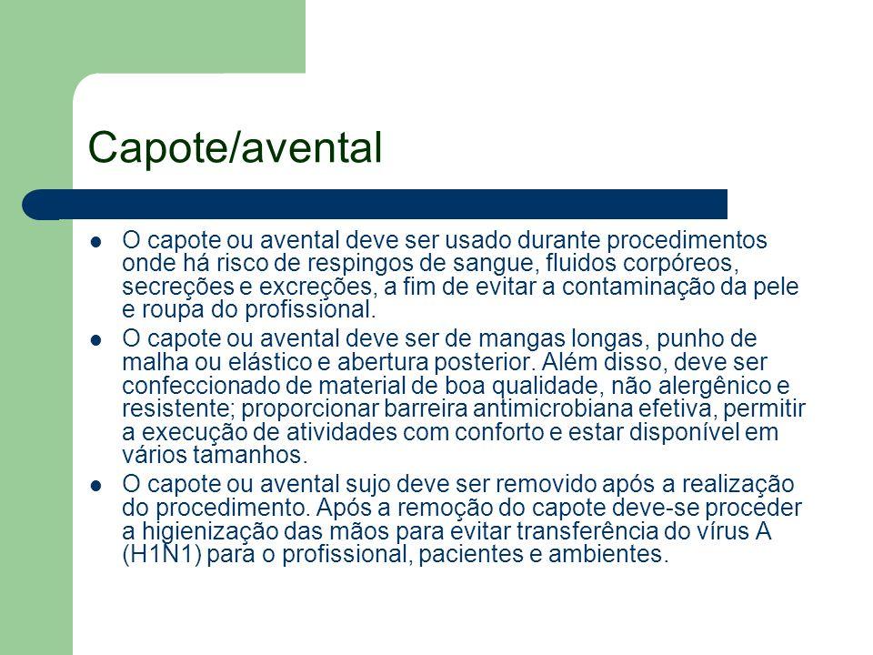 Capote/avental O capote ou avental deve ser usado durante procedimentos onde há risco de respingos de sangue, fluidos corpóreos, secreções e excreções