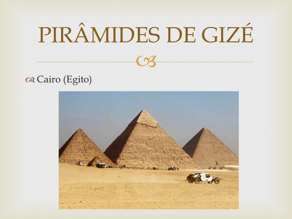 Cairo (Egito) PIRÂMIDES DE GIZÉ