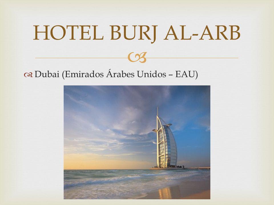 Dubai (Emirados Árabes Unidos – EAU) HOTEL BURJ AL-ARB
