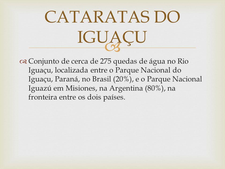 Conjunto de cerca de 275 quedas de água no Rio Iguaçu, localizada entre o Parque Nacional do Iguaçu, Paraná, no Brasil (20%), e o Parque Nacional Igua