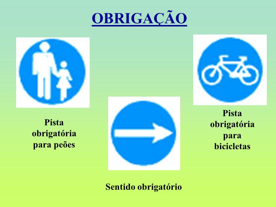 OBRIGAÇÃO Pista obrigatória para peões Sentido obrigatório Pista obrigatória para bicicletas