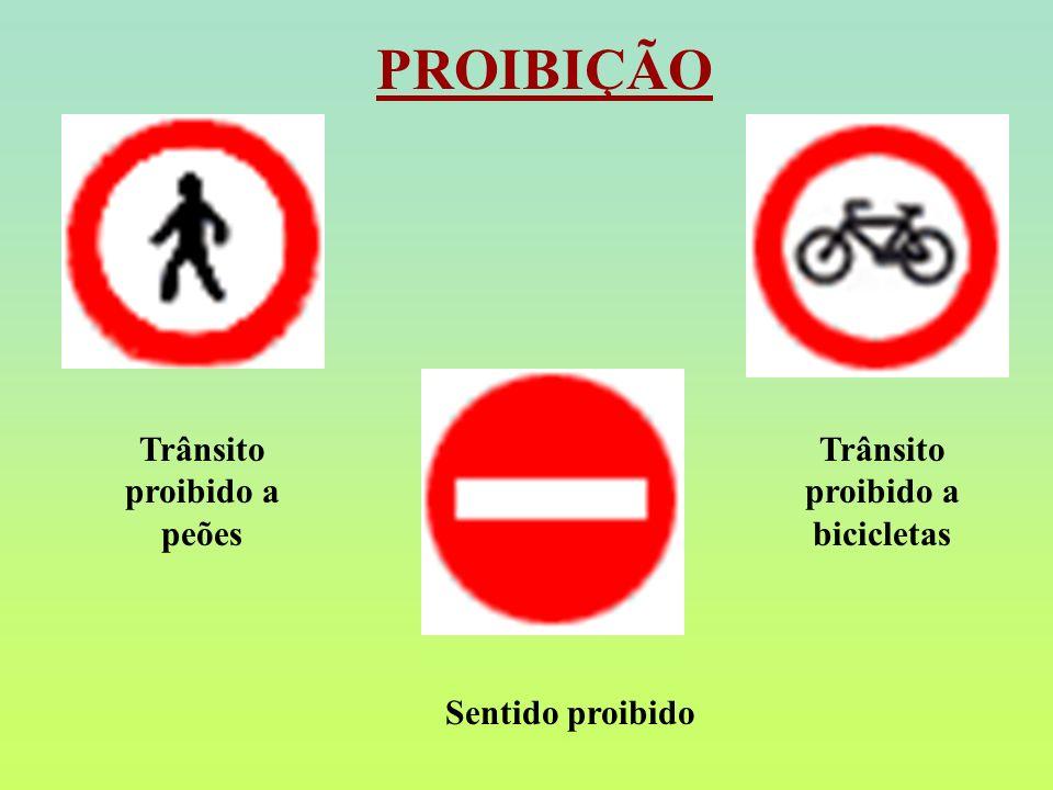 PROIBIÇÃO Trânsito proibido a peões Sentido proibido Trânsito proibido a bicicletas