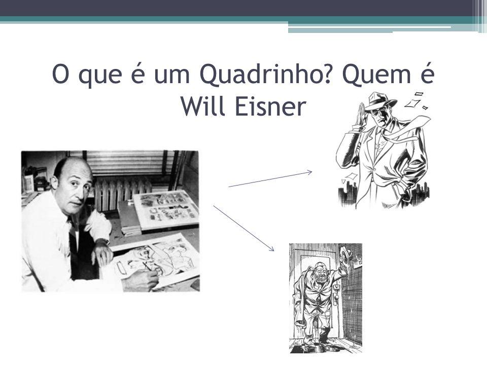 O que é um Quadrinho? Quem é Will Eisner