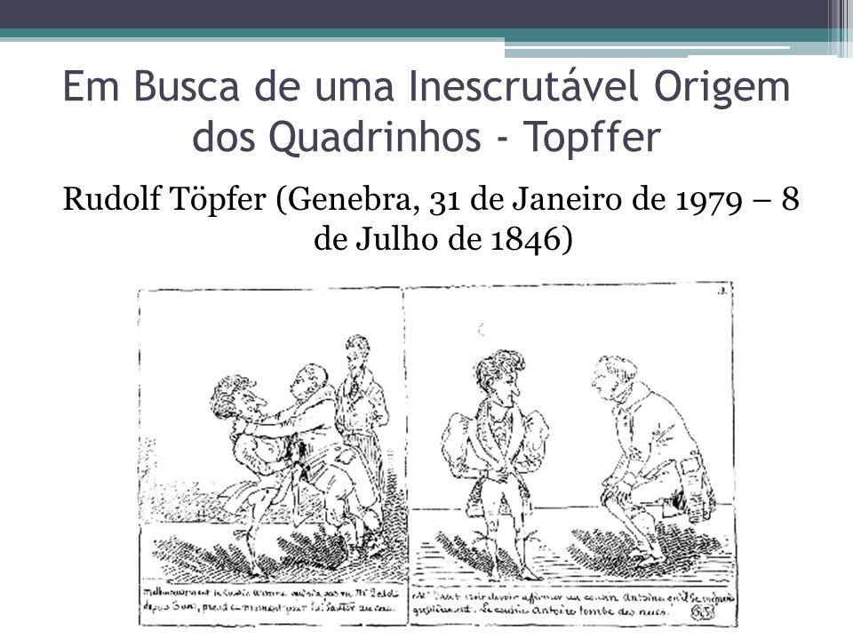 Em Busca de uma Inescrutável Origem dos Quadrinhos - Topffer Rudolf Töpfer (Genebra, 31 de Janeiro de 1979 – 8 de Julho de 1846)