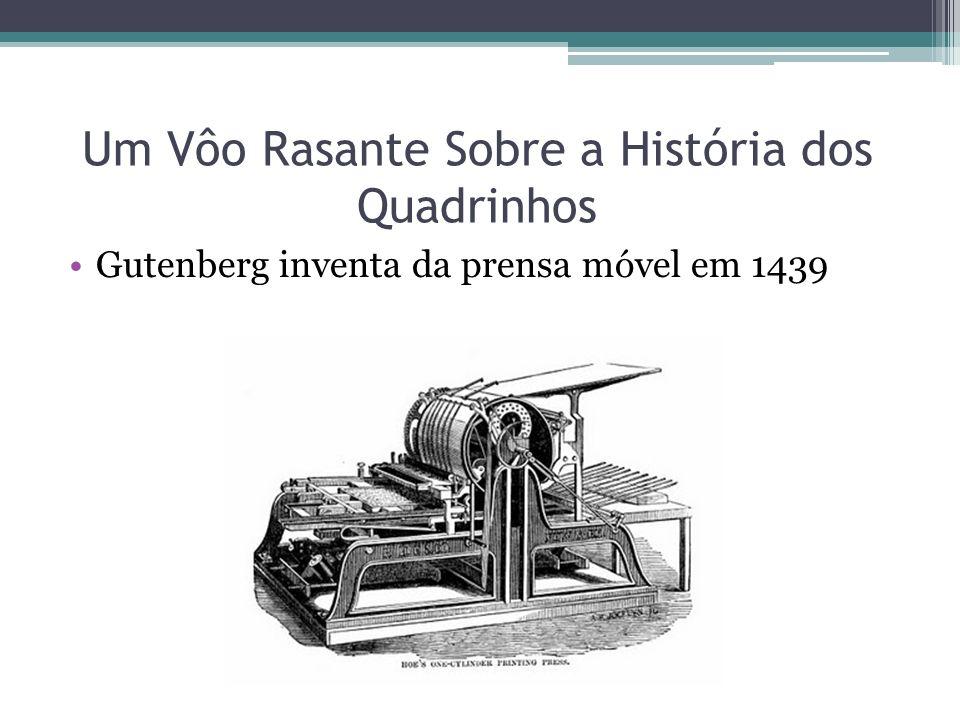 Um Vôo Rasante Sobre a História dos Quadrinhos Gutenberg inventa da prensa móvel em 1439