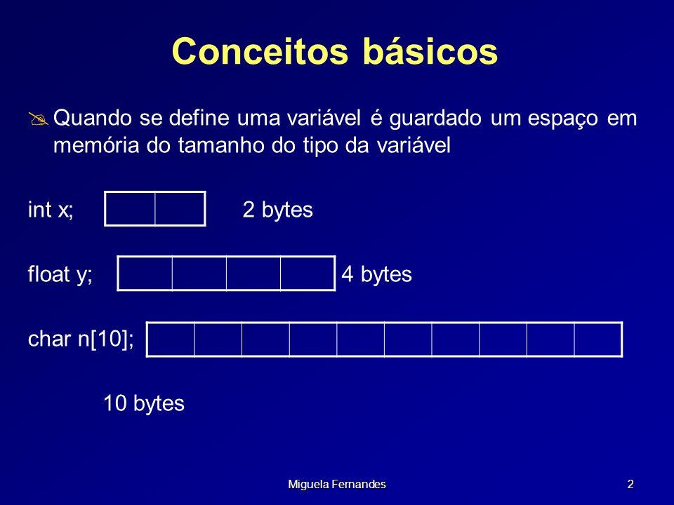 Miguela Fernandes 23 Aritmética de Ponteiros É possível fazer operações aritméticas e relacionais entre ponteiros e inteiros Soma ou subtracção int x[10], *ptr; ptr[2] equivale a *(ptr+2) *(ptr + n) acede ao conteúdo de n elementos a frente *(ptr - n) acede ao conteúdo de n elementos atrás ptr++ acede ao próximo endereço elemento vector * ptr-- acede ao endereço anterior do vector * * Não esquecer que avança o tamanho do tipo int 2 bytes, float 4 bytes, etc.