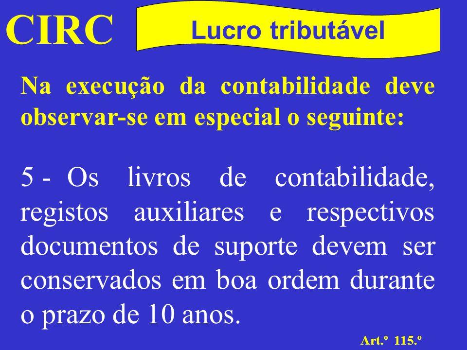 CIRC Art.º 18º n.º 1 Lucro tributável Os proveitos e os custos, assim como as outras componentes positivas ou negativas do lucro tributável, são imputáveis ao exercício a que digam respeito, de acordo com o princípio da especialização dos exercícios.