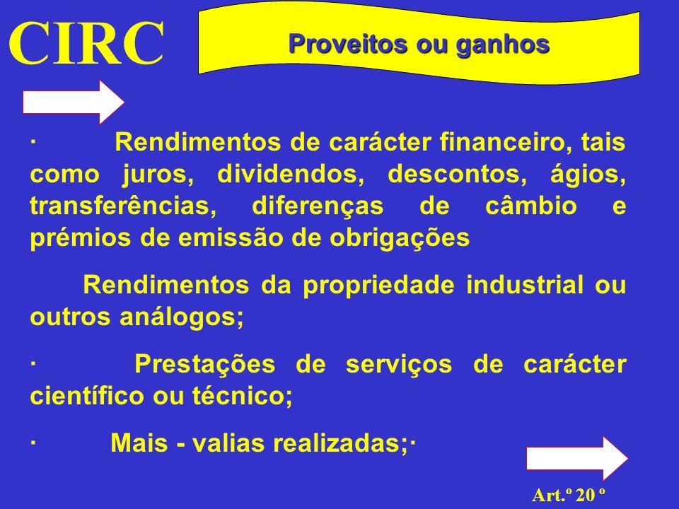 CIRC Art.º 20 º Proveitos ou ganhos · Indemnizações auferidas, seja a que título for; · Subsídios ou subvenções de exploração.