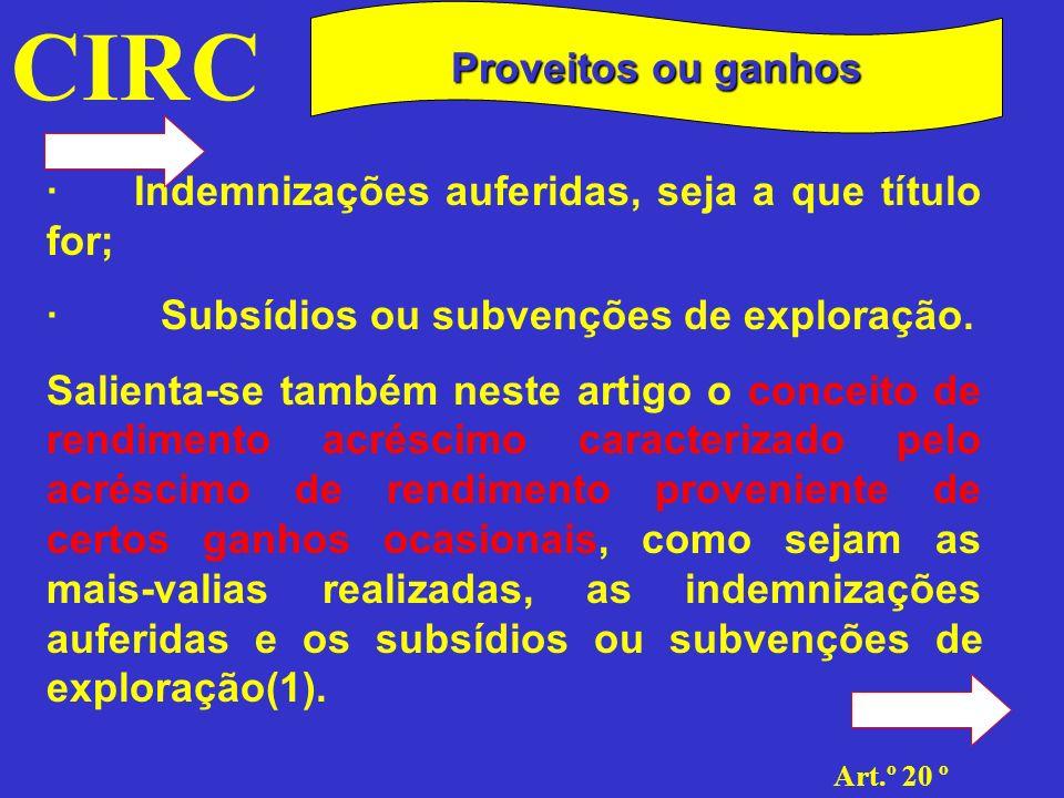 CIRC Art.º20 º Proveitos ou ganhos · Estabelece o n.º 2 deste artigo que também se considera proveito o valor correspondente aos produtos entregues a título de pagamento do imposto sobre a produção de petróleo.
